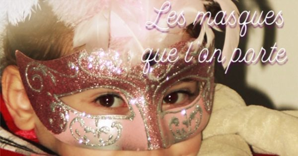 Les masques que l'on porte