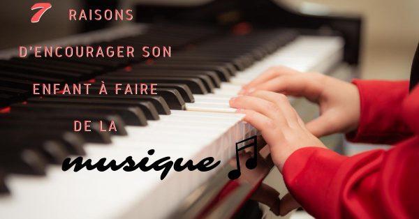 7 raisons d'encourager son enfant à faire de la musique