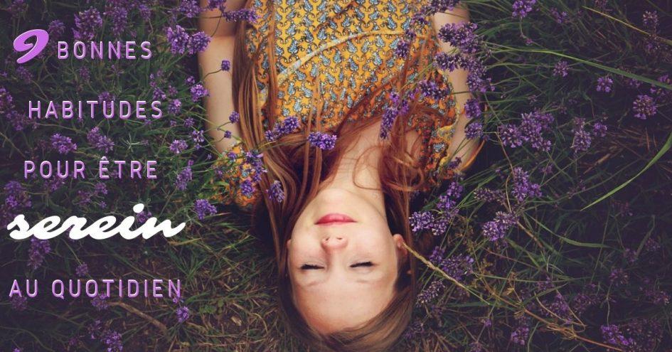 9 bonnes habitudes pour être serein au quotidien
