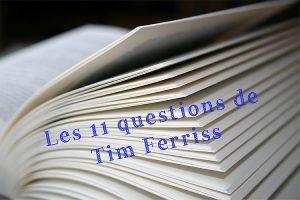 Les 11 Questions de Tim Ferriss