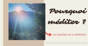 Pourquoi Méditer tous les Jours : les Bienfaits de la Méditation