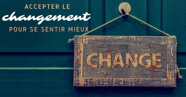 accepter changement se sentir mieux