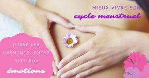Mieux Vivre son Cycle Menstruel – entre Hormones et Émotions