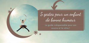 5 gestes enfant bonne humeur