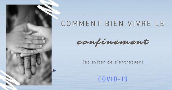 Comment bien vivre confinement covid-19