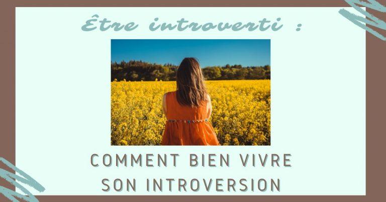 Être Introverti : Comment Bien Vivre son Introversion