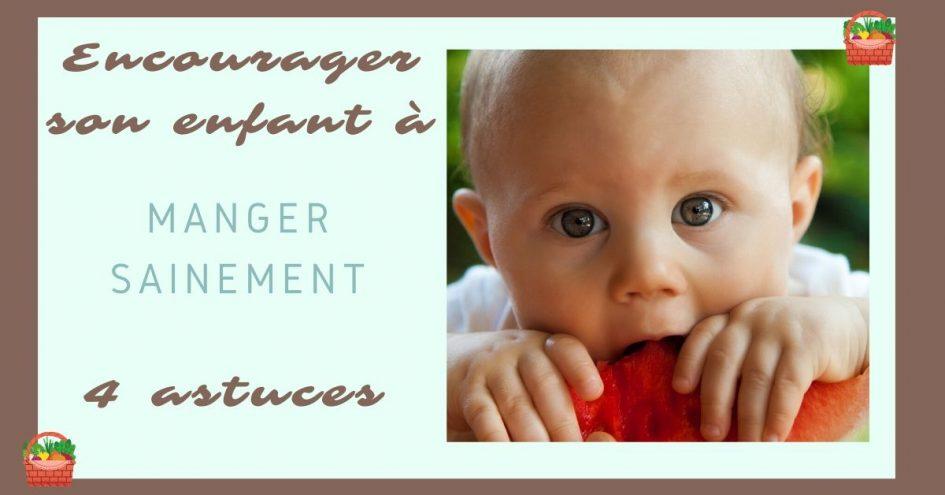 Encourager son enfant à manger sainement sans conflit