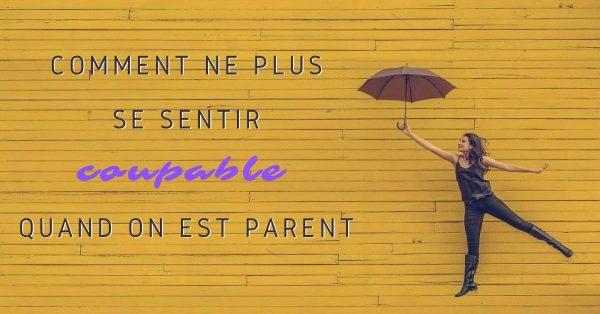 Comment ne plus se sentir coupable quand on est parent ?