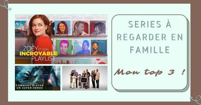 Séries à Regarder en Famille : mon Top 3 !